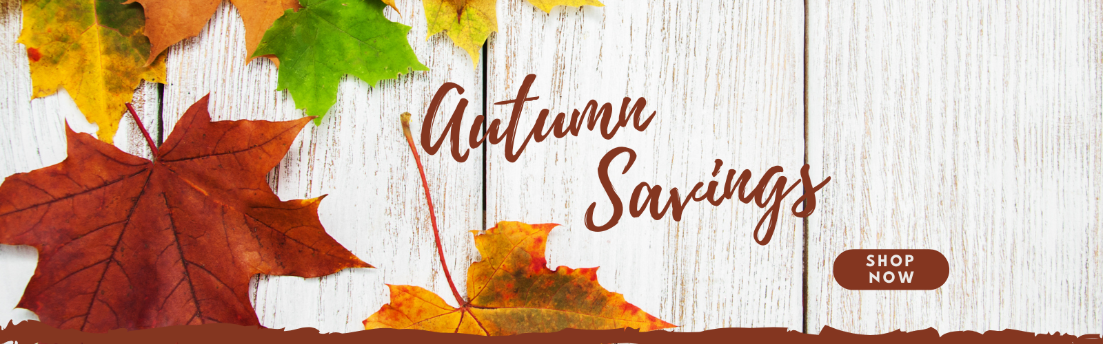 Autumn Savings Shop Now Oct 10th 2020